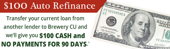 $100 Cash refinance offer, plus no payments for 90 days on vehicle loans