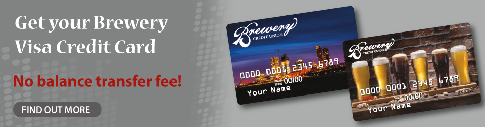 Get your Brewery CU Credit Card. No balance transfer fee!