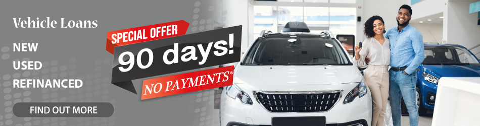 Vehicle Loans - No Payment for 90 Days