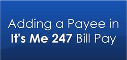 It's Me 247 - Adding a Payee - Thumbnail Image